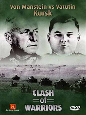Битва полководцев: Манштейн против Ватутина / Clash of Warriors: Manstein vs Vatutin (2001) TVRip